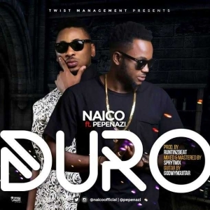Naico - Duro ft. Pepenazi